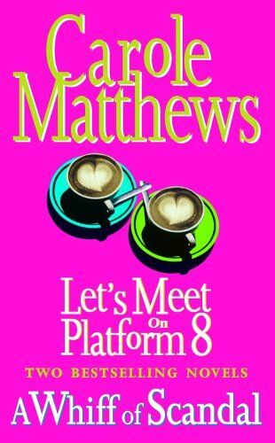 A Whiff of Scandal: WITH Let's Meet on Platform 8,Carole Matthews