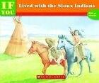 If You Lived With The Sioux Indians 9780590451628 by Ann McGovern Paperback