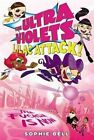 The Ultra Violets, Book 3: Lilac Attack! by Sophie Bell (Hardback, 2014)