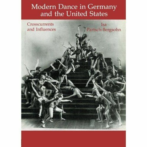 Modern Dance in Germany and the United States (Choreography and Dance Studies S