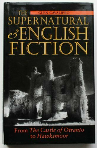 The Supernatural and English Fiction By Glen Cavaliero