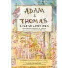 Adam And Thomas by Aharon Appelfeld (Hardback, 2015)