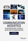 Communication Acoustics: An Introduction to Speech, Audio and Psychoacoustics by Ville Pulkki, Matti Karjalainen (Hardback, 2015)