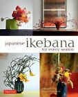 Japanese Ikebana for Every Season: Elegant Flower Arrangements for Your Home by Yuji Ueno, Rie Imai (Paperback, 2014)