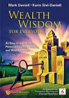 Wealth Wisdom for Everyone: An Easy-to-Use Guide to Personal Financial Planning and Wealth Creation by Mark Haynes Daniell, Karin Sixl-Daniell (Paperback, 2006)