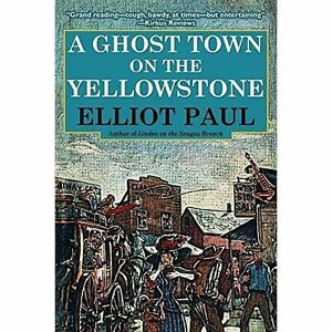 Ghost-Town-on-the-Yellowstone-Paperback-by-Paul-Elliot-Brand-New-Free-P-amp-P