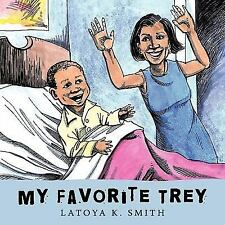 My Favorite Trey by Latoya K. Smith (2009, Paperback)