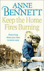 Keep the Home Fires Burning by Anne Bennett (Paperback, 2011)