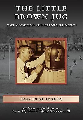 Images of Sports Ser.: The Little Brown Jug : The Michigan-Minnesota Football...