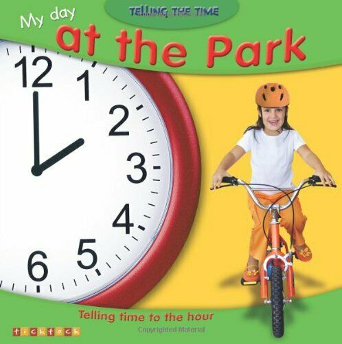 My Day at the Park: Telling Time to the Hour (Telling the Time),Alice Proctor
