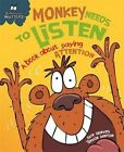 Monkey Needs to Listen - A Book About Paying Attention by Sue Graves (Paperback, 2016)