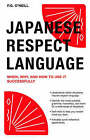 Japanese Respect Language: When, Why, and How to Use it Successfully by P. G. O'Neill (Paperback, 2008)