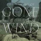 The Making of Gone with the Wind von Steve Wilson (2014, Gebundene Ausgabe)