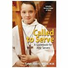 Called to Serve : A Guidebook for Altar Servers by Albert M. Nevins (2008, Paperback)
