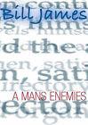 A Man's Enemies by Bill James (Hardback, 2003)