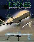 Drones: An Illustrated Guide to the Unmanned Aircraft That are Filling Our Skies by Martin J. Dougherty (Hardback, 2015)