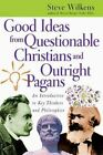 Good Ideas From Questionable Christians and Outright Pagans an Introduction to