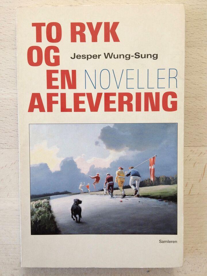 To ryk og en aflevering, Jesper Wung-Sung, genre: noveller