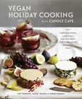 Vegan Holiday Cooking From Candle Cafe by Joy Pierson, Angel Ramos (Hardback, 2014)