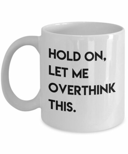 Sister Girlfriend Gift for Overthinker Hold On Let Me Overthink This Woman