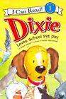 Dixie Loves School Pet Day by Grace Gilman (Hardback, 2011)