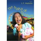 The World of Illusion J F Mattaino iUniverse Paperback / Softback 9780595425075