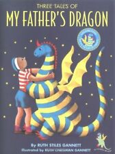 My Father's Dragon: Three Tales of My Father's Dragon by Ruth Stiles Gannett (1997, Hardcover, Anniversary)