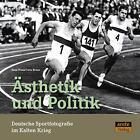 Ästhetik und Politik. Deutsche Sportfotografie im Kalten Krieg von Jutta Braun und René Wiese (2010, Taschenbuch)