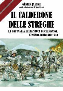IL-CALDERONE-DELLE-STREGHE-La-battaglia-della-sacca-di-Cherkassy-Wehrmacht-SS