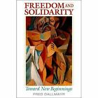 Freedom and Solidarity: Toward New Beginnings by Fred Dallmayr (Hardback, 2015)