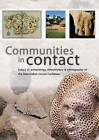 Communities in Contact: Essays in Archaeology, Ethnohistory and Ethnography of the Amerindian Circum-Caribbean by Sidestone Press (Paperback, 2011)