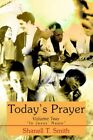 Today's Prayer Volume Two 9780595325597 by Shanell T Smith Paperback