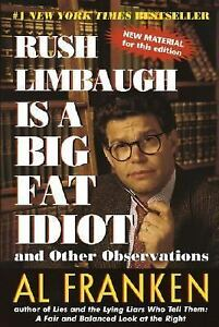 Rush-Limbaugh-Is-a-Big-Fat-Idiot-by-Al-Franken-1999-Paperback-Al-Franken-1999