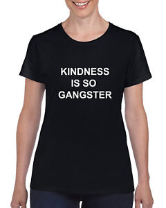 Details about Kindness Is So Gangster Cool Modern Statement Black T-Shirt