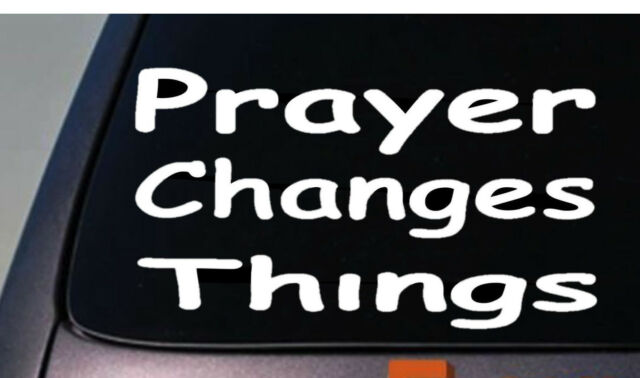 PRAYER CHANGES THINGS Sticker window Vinyl wall Decal love god gift jesus 6""