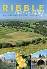 The River Ribble: A Local and Natural History by Malcolm Greenhalgh (Paperback, 2008)
