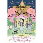 Third Term at l'Etoile by Kelly Willoughby, Holly Willoughby (Paperback, 2014)