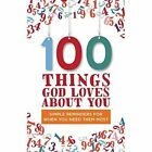 100 Things God Loves About You: Simple Reminders for When You Need Them Most by Zondervan Publishing (Hardback, 2015)