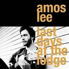 Last Days at the Lodge by Amos Lee (CD, Jun-2008, Blue Note (Label))