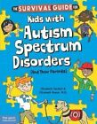 Survival Guide for Kids with Autism Spectrum Disorders by Elizabeth Verdick, Elizabeth Reeve (Paperback, 2012)