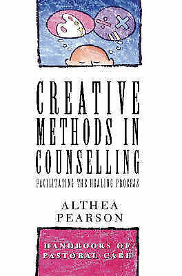 Creative Methods in Counselling (Handbooks of Pastoral Care), Pearson, Althea |