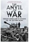 The Anvil of War: German Generalship in Defence on the Eastern Front by Peter Tsouras (Paperback, 2016)