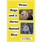 Three Dogs and a Horse Named Blue 9781438996851 by Patty Lee Paperback