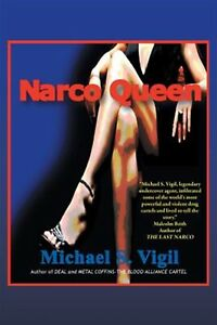 Narco-Queen-by-Vigil-Michael-S-9781532061486-Paperback