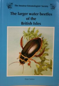 THE LARGER WATER BEETLES OF THE BRITISH ISLES  PETER SUTTON  WILDLIFE  BUGS - Thurrock, Essex, United Kingdom - THE LARGER WATER BEETLES OF THE BRITISH ISLES  PETER SUTTON  WILDLIFE  BUGS - Thurrock, Essex, United Kingdom
