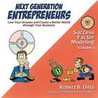 Next Generation Entrepreneurs: Live Your Dreams and Create a Better World Through Your Business by Robert Brian Dilts (Paperback / softback, 2015)