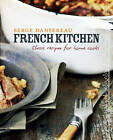 French Kitchen: Classic Recipes for Home Cooks by Serge Dansereau (Hardback, 2011)