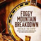 Foggy Mountain Breakdown 0792755606322 by Mike Scott CD