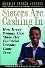 Sisters are Cashing in: How Every Woman Can Make Her Financial Dreams Come True by Marilyn French Hubbard (Paperback, 2000)