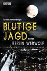 Blutige Jagd von Rainer Stenzenberger (2014, Kunststoffeinband)